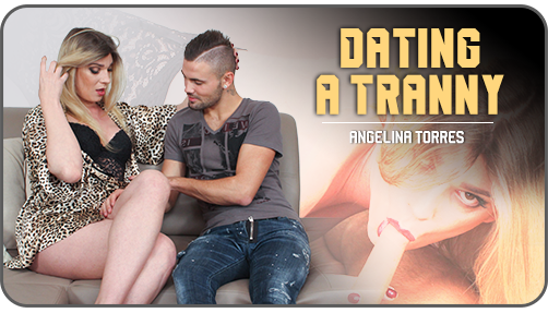 Dating a Tranny