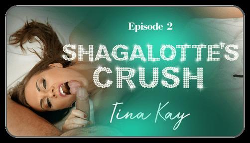 Ep.2 - Shagalotte's Crush