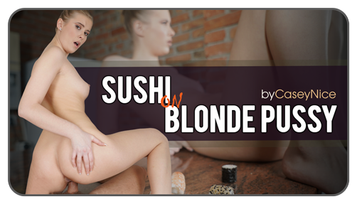 Sushi on Blonde Pussy
